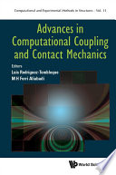 Advances In Computational Coupling And Contact Mechanics