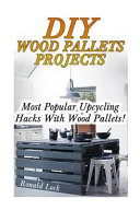 Diy Wood Pallets Projects   Most Popular Upcycling Hacks With Wood Pallets