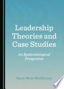 Leadership Theories and Case Studies