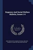 Eugenics And Social Welfare Bulletin Issues 1 6