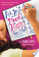 """""""Ask My Mood Ring How I Feel"""" by Diana Lopez"""