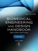 Biomedical Engineering and Design Handbook  Volume 1