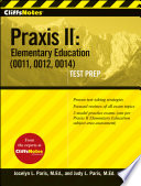 Cliffsnotes Praxis Ii Elementary Education 0011 0012 0014 Test Prep