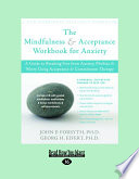 Mindfulness & Acceptance for Anxiety (Large Print 16pt)
