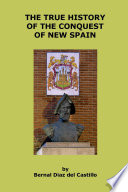 """""""The True History of the Conquest of New Spain"""" by Bernal Diaz del Castillo, JRBooksOnline"""