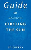 Guide to Paula Mclains Circling the Sun