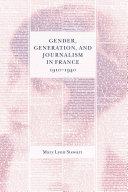 Pdf Gender, Generation, and Journalism in France, 1910-1940 Telecharger