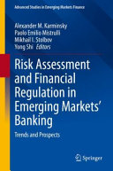 Risk Assessment and Financial Regulation in Emerging Markets  Banking