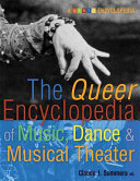 The Queer Encyclopedia of Music  Dance    Musical Theater