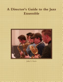 A Director's Guide to the Jazz Ensemble