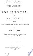The Aphorisms of the Yoga Philosophy of Patanjali with illustrative extracts from the commentary by Bhoja R  j   Book
