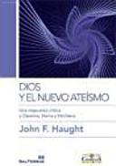 Dios y el nuevo ateísmo : una respuesta crítica a Dawkins, Harris y Hitchens