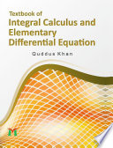 Textbook of Integral Calculus and Elementary Differential Equation