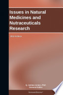 Issues In Natural Medicines And Nutraceuticals Research 2012 Edition Book PDF