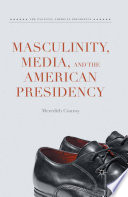 Masculinity, Media, and the American Presidency, Conroy