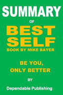 Summary of Best Self Book by Mike Bayer