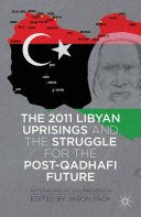 Pdf The 2011 Libyan Uprisings and the Struggle for the Post-Qadhafi Future Telecharger