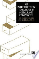 Introduction To Fatigue In Metals And Composites Book PDF
