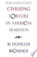 Civilizing Torture