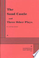 The Sand Castle, and Three Other Plays