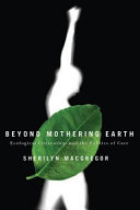 Beyond Mothering Earth