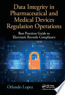 Data Integrity in Pharmaceutical and Medical Devices Regulation Operations Book