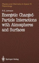 Energetic Charged Particle Interactions with Atmospheres and Surfaces
