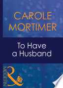 To Have A Husband  Mills   Boon Modern   Bachelor Sisters  Book 1