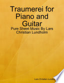 Traumerei for Piano and Guitar - Pure Sheet Music By Lars Christian Lundholm
