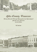 Giles County, Tennessee: History Revealed Through Biographical and Genealogical Sketches of its Ancestors: Second Edition