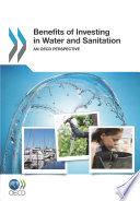OECD Studies on Water Benefits of Investing in Water and Sanitation An OECD Perspective