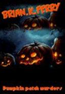 Pumpkin Patch Murders