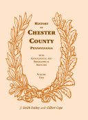 History of Chester County  Pennsylvania  with Genealogical and Biographical Sketches  VOLUME 2 ONLY