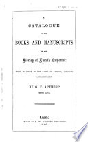 A catalogue of the books and manuscripts in the library of Lincoln cathedral