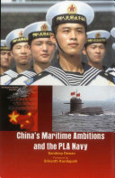 China s Maritime Ambitions and the PLA Navy