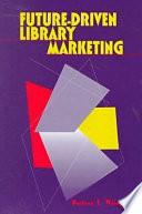 Future driven Library Marketing