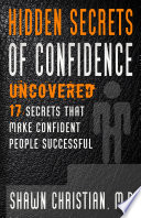 Hidden Secrets of Confidence Uncovered Book