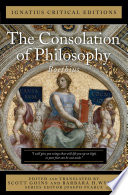 """The Consolation of Philosophy: Ignatius Critical Editions"" by Anicius Boethius, Scott Goins, Ph.D., Barbara H. Wyman, M.A., M.F.A"
