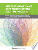 Integration of OMICS Data to Understand Plant Metabolism