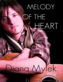 Melody of the Heart  A Novel