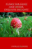 Pdf Funky Shrooms and Other Exquisite Delights