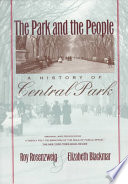 """""""The Park and the People: A History of Central Park"""" by Roy Rosenzweig, Elizabeth Blackmar"""
