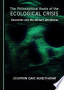 The Philosophical Roots of the Ecological Crisis