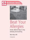 Beat Your Allergies (52 Brilliant Ideas)