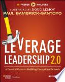 """Leverage Leadership 2.0: A Practical Guide to Building Exceptional Schools"" by Paul Bambrick-Santoyo, Doug Lemov"