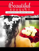 Beautiful Bouquet Grayscale Coloring Book Vol 1