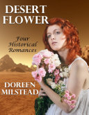 Desert Flower: Four Historical Romances