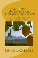 Gourmet Nutritional Therapy Cookbook