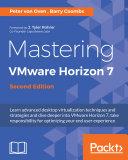 Mastering VMware Horizon 7