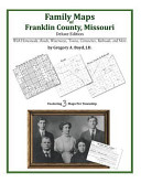Family Maps of Franklin County  Missouri  Deluxe Edition